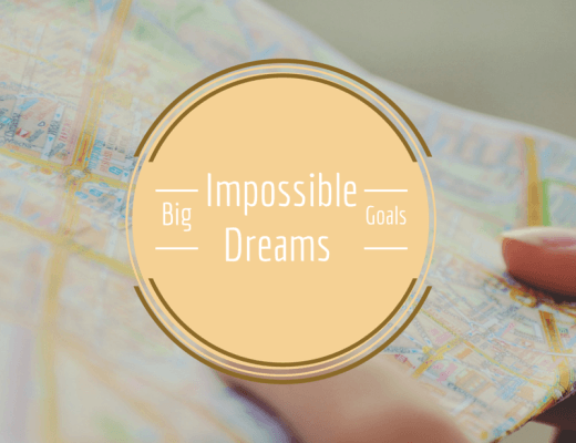 Impossible Dreams, Big Goals