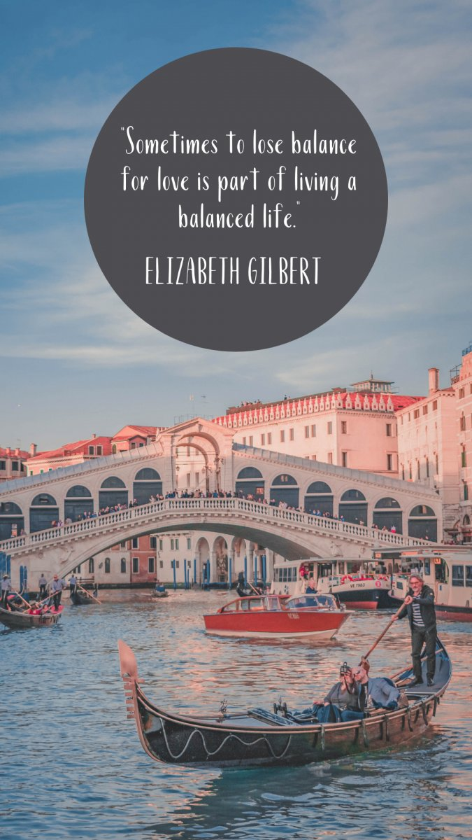 Eat Pray Love quotes: balanced life over Italy