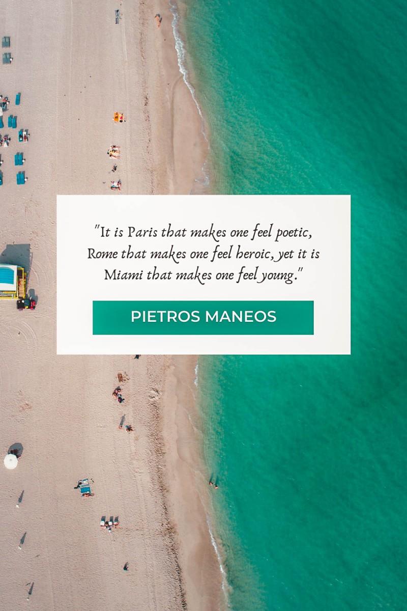 Pietros Maneos Miami quotes
