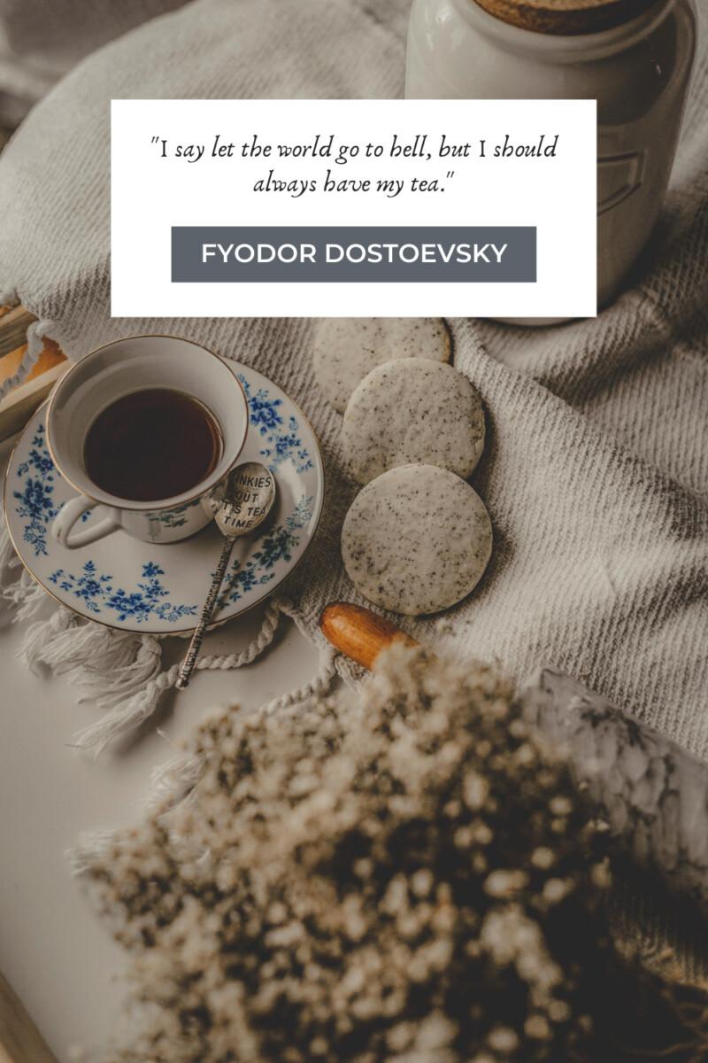 Fyodor Dostoevsky Tea Quotes
